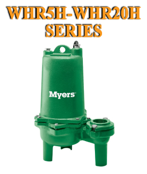 Myers WHR5H-WHR20H Series - Sewage PumpsPart #:WHR5H-WHR20H